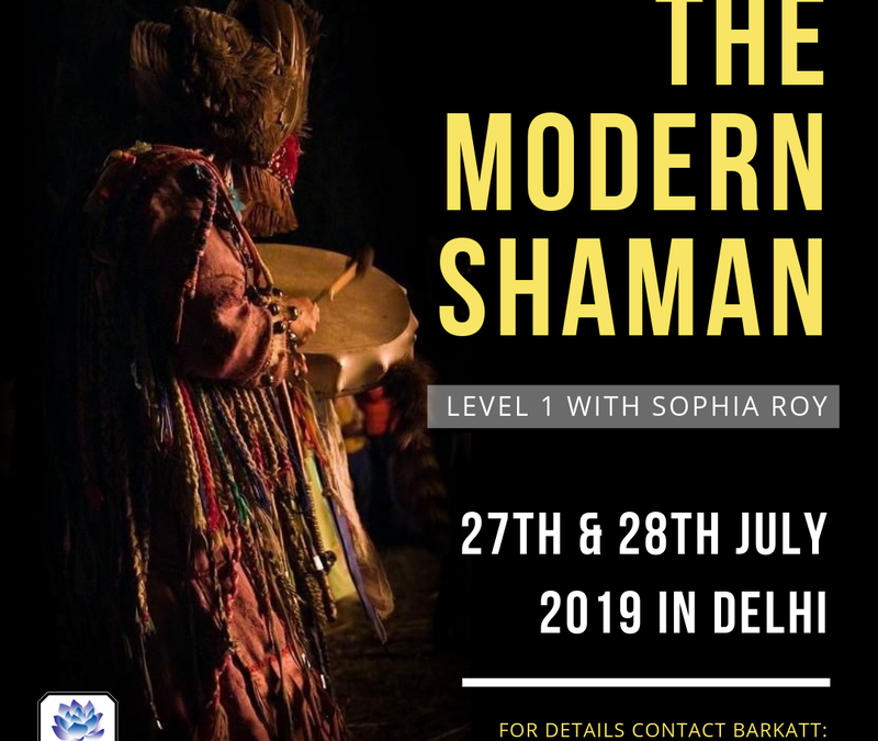 New Shaman Workshop at Delhi 27th & 28th July